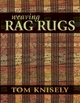 Weaving Rag Rugs By author Tom Knisely