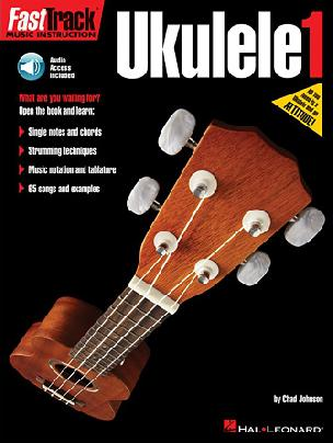 Fast Track Music Instruction - Ukulele1 - With Audio Access Included